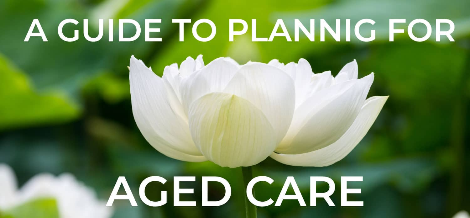 A Guide to Planning for Aged Care Banner